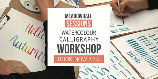 Calligraphy Sessions Meadowhall - Watercolour Calligraphy