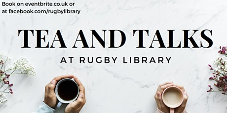 Tea and Talks at Rugby Library - Immunisation tickets