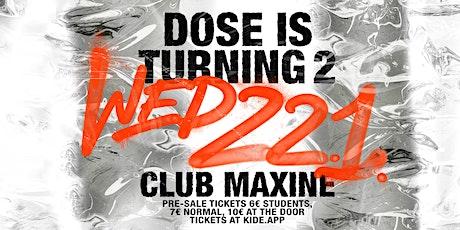DOSE Anniversary - Maxine | 22.1.2020 tickets