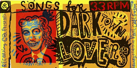 Preview - Songs for Dark Town Lovers tickets