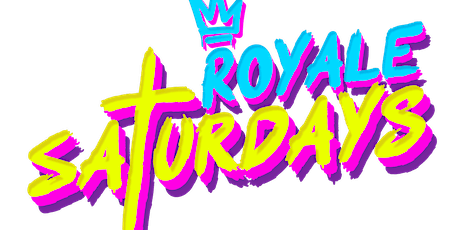 Royale Saturdays | 4.25.20 | 10:00 PM | 21+ tickets