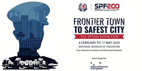 SPF200 Exhibition: Frontier Town to Safest City | April tickets