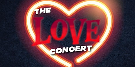 The Love Concert - a concert of iconic love songs and how love conquers all tickets