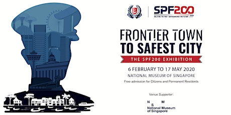 SPF200 Exhibition: Frontier Town to Safest City | May tickets