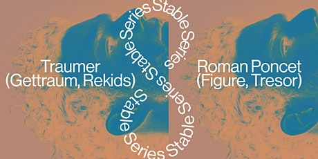 Stable Series  with Traumer & Roman Poncet (France) tickets