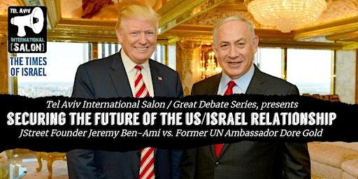 INVITATION: US-Israel Relationship Debate, J Street's Jeremy Ben-Ami vs. Ambassador Dore Gold