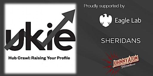 Ukie Hub Crawl: Raising Your Profile - Liverpool