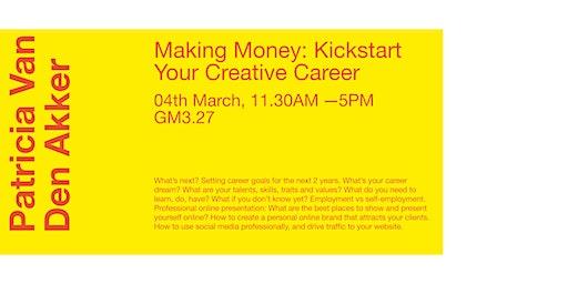 Making Money: Kickstart your Creative Career with Patricia Van den Akker