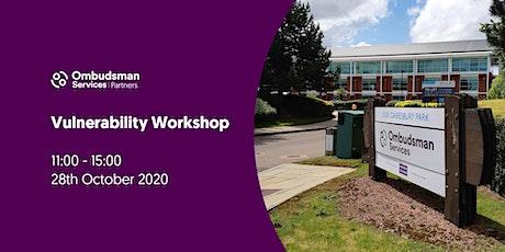 Ombudsman Services Vulnerability Workshop tickets