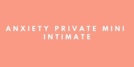 Anxiety Private Mini Intimate Melaka tickets