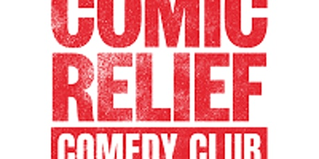 Comic Relief Comedy Club tickets