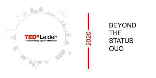 TEDxLeiden 2020 - Beyond the Status Quo