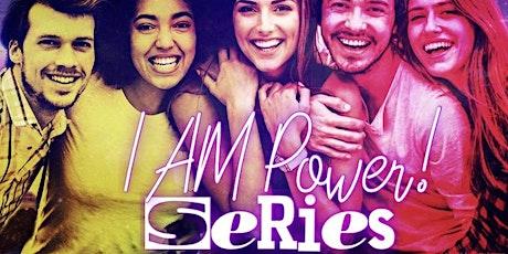 I AM Power! Series tickets