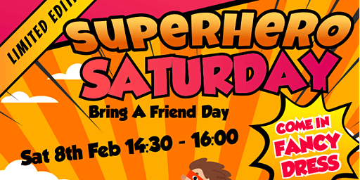 Superhero Saturday - Bring a Friend Day