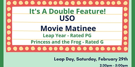 USO Movie Matinee: Leap Day Double Feature! tickets