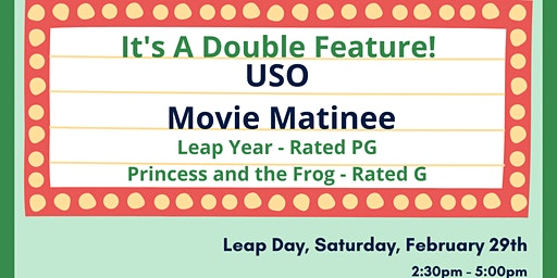 USO Movie Matinee: Leap Day Double Feature!