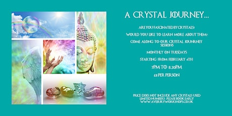 A Crystal Journey - £8pp tickets