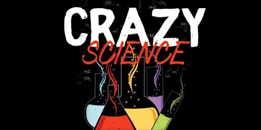 Big Science Club - Crazy Science