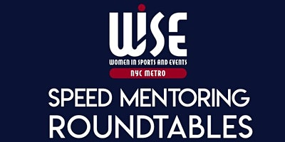 2020 WISE NYC Metro: Speed Mentoring Roundtables