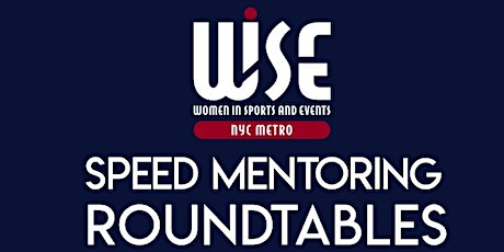 2020 WISE NYC Metro: Speed Mentoring Roundtables tickets