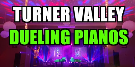 ALMOST SOLD OUT- Turner Valley Dueling Pianos Extreme- All Request Show tickets
