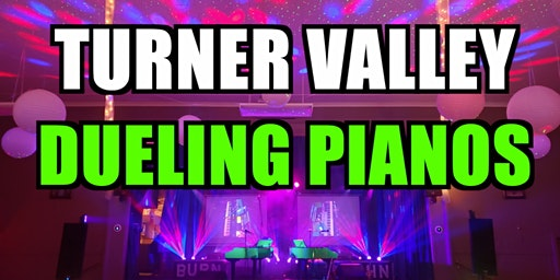 ALMOST SOLD OUT- Turner Valley Dueling Pianos Extreme- All Request Show