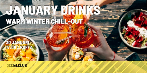 January Drinks - Warm winter chill-out