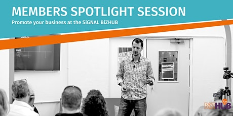 SiGNAL BiZHUB Members Spotlight Session tickets