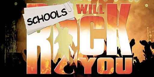 Schools Will Rock You - 3, 4, 5 March