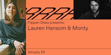 Flippen Disk presents: Lauren Hansom & Monty - Radio Radio tickets