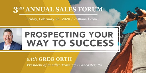 3rd Annual Sales Forum: Prospecting Your Way to Success!