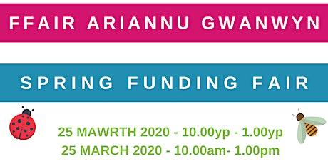 Ffair Ariannu Gwanwyn / Spring Funding Fair tickets