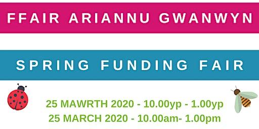 Ffair Ariannu Gwanwyn / Spring Funding Fair