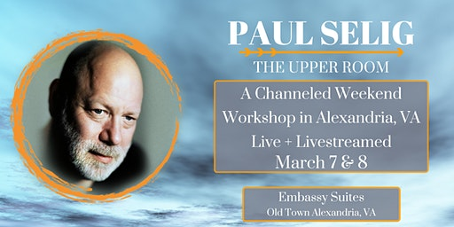 The Upper Room: A Channeled Workshop with Paul Selig in Alexandria, VA