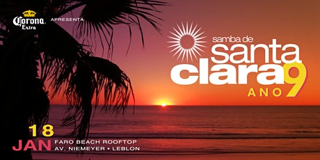 9 aNoS de MuiTA SimPaTIA /\ Samba de Santa Clara /\ Faro Beach ingressos