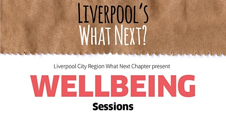 What Next - Wellbeing session tickets