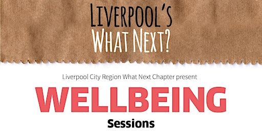 What Next - Wellbeing session