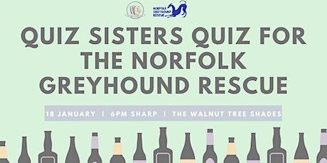 Quiz Sisters Quiz for Norfolk Greyhound Rescue tickets