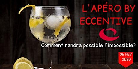 APERO BY ECCENTIVE : COMMENT RENDRE POSSIBLE L'IMPOSSIBLE billets