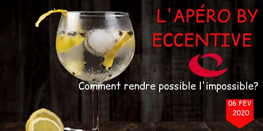 APERO BY ECCENTIVE : COMMENT RENDRE POSSIBLE L'IMPOSSIBLE