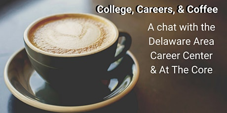 College, Careers, & Coffee: A Chat with Delaware Area Career Center - Orange Library tickets