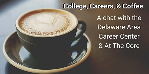 SOLD OUT College, Careers, & Coffee: A Chat with Delaware Area Career Center - Orange Library