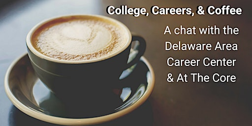 College, Careers, & Coffee: A Chat with Delaware Area Career Center - Orange Library