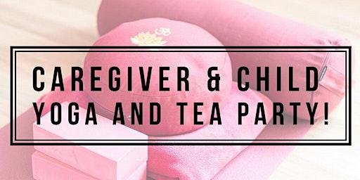 Caregiver & Child Yoga and Tea Party