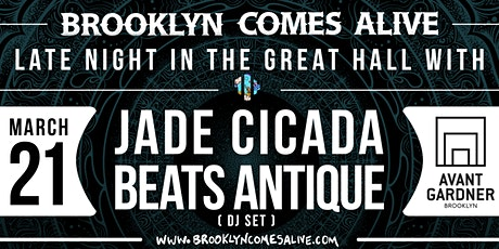 Brooklyn Comes Alive Late Night w/ Jade Cicada & Beats Antique (DJ Set) tickets