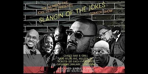 Slangin' of The Jokes COMEDY SHOW: Presented by The Number One Joke Dealer Junbug Ulibarri