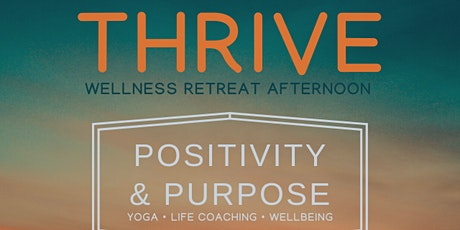 Thrive | Wellness Retreat Afternoon  tickets