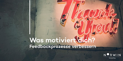 Was motiviert dich? Feedbackprozesse verbessern