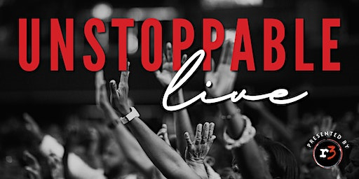 UNSTOPPABLE LIVE – A Transformational Event for Women