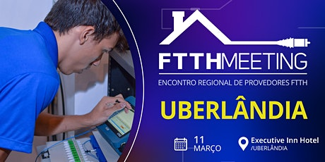 FTTH Meeting Uberlândia [Encontro de Provedores FTTH] ingressos